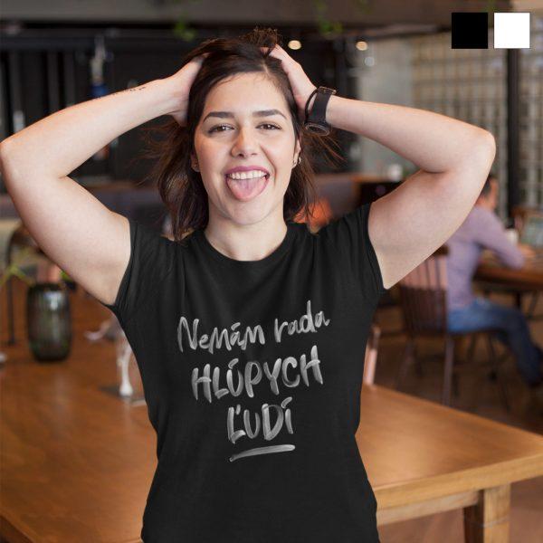 Nemám rada hlúpych ľudí | dámske tričko